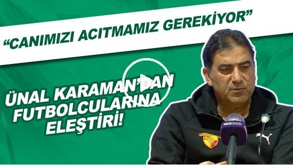 """'Ünal Karaman'dan futbolcularına eleştiri! """"Canımızı acıtmamız gerekiyor.."""""""