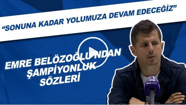 """'Emre Belözoğlu'ndan şampiyonluk sözleri! """"Sonuna kadar yolumuza devam edeceğiz"""""""
