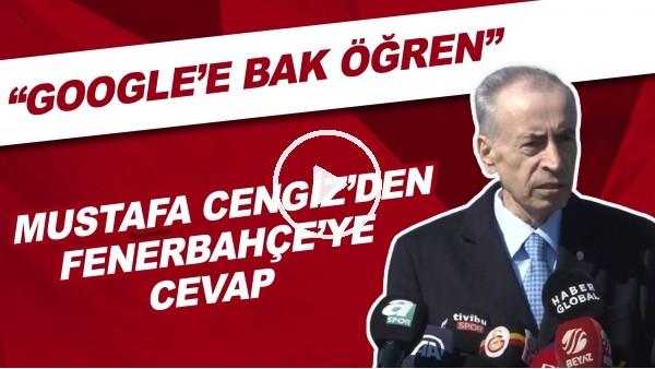"""'Mustafa Cengiz'den Fenerbahçe'ye cevap! """"Google'a bak öğren"""""""