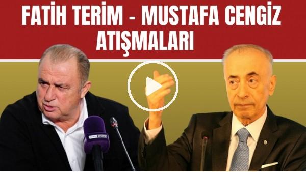'Mustafa Cengiz ile Fatih Terim arasında geçmişten günümüze yaşanan atışmaları!