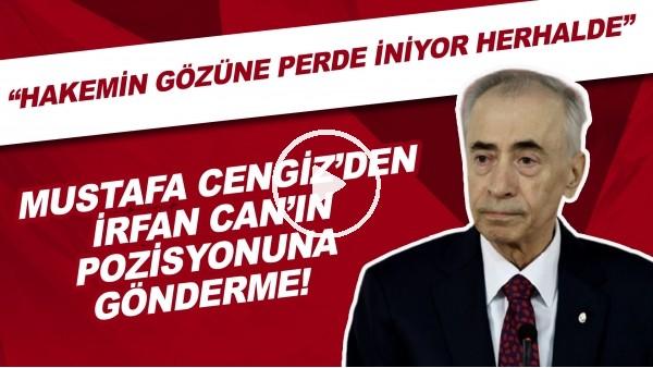'Mustafa Cengiz'den İrfan Can Kahveci'nin pozisyonuna gönderme!