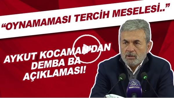 """'Aykut Kocaman'dan Demba Ba açıklaması! """"Oynamaması tercih meselesi. İrdelenecek bir şey yok."""""""
