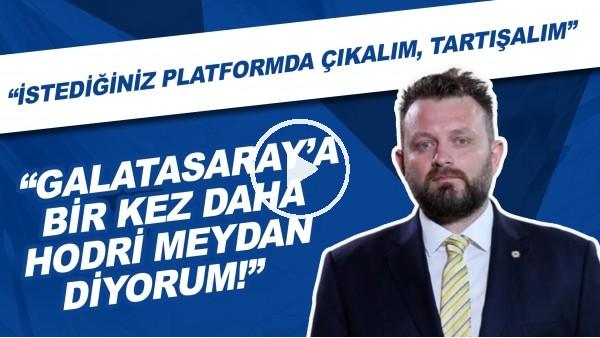 """'Fenerbahçe yöneticisi Selahattin Baki: """"Galatasaray'a bir kez daha hodri meydan diyorum! """""""