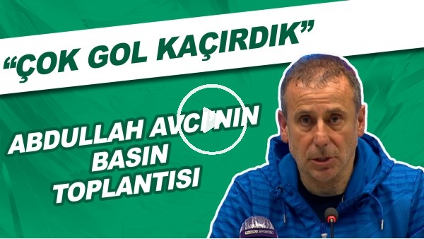 """'Abdullah Avcı: """"Çok gol kaçırdık, bunun karşılığı berabere bitti"""""""