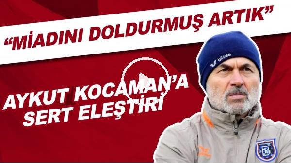 "'Aykut Kocaman'a sert eleştiri! ""Miadını doldurmuş artık..."""