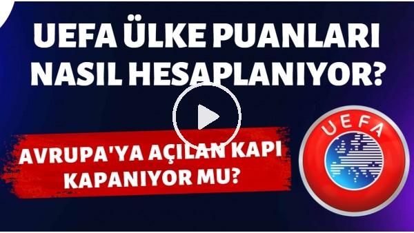 UEFA ülke puanı nedir? Nasıl hesaplanır? |Ülke futbolunu bekleyen tehlike