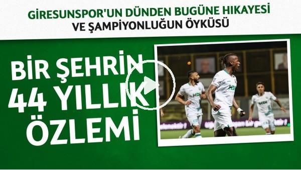 'Giresunspor'un dünden bugüne öyküsü ve şampiyonluğa giden yol! Tarihinin en iyi serisini yakaladılar