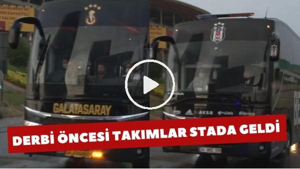 'Galatasaray ve Beşiktaş takım otobüsleri derbi için stada geldi