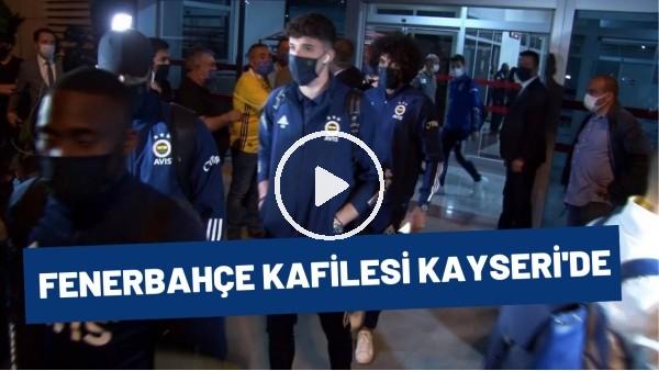 'Fenerbahçe kafilesi Kayseri'de