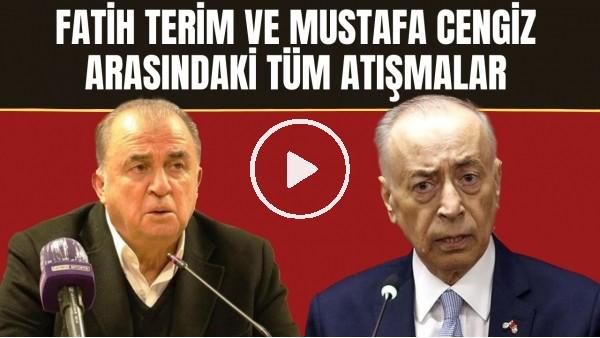 'Fatih Terim ve Mustafa Cengiz arasında yaşanan tüm atışmalar!