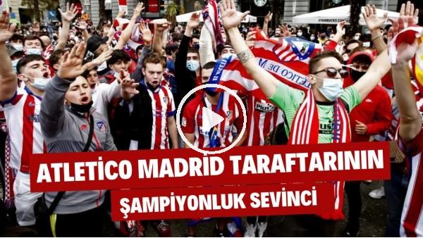 'Atletico Madrid taraftarının şampiyonluk sevinci