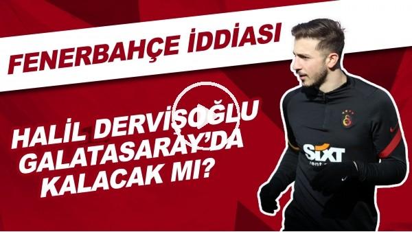 'Halil Dervişoğlu, Galatasaray'da kalacak mı? Fenerbahçe iddiası!