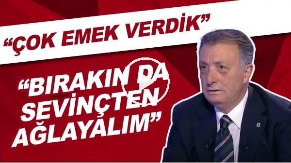"""'Ahmet Nur Çebi: """"Çok emek verdik. Bırakın da sevinçten ağlayalım"""""""