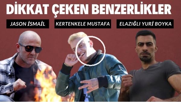 'DİKKAT ÇEKEN BENZERLİKLER | Jason İsmail, Kertenkele Mustafa, Elazığlı Yuri Boyka