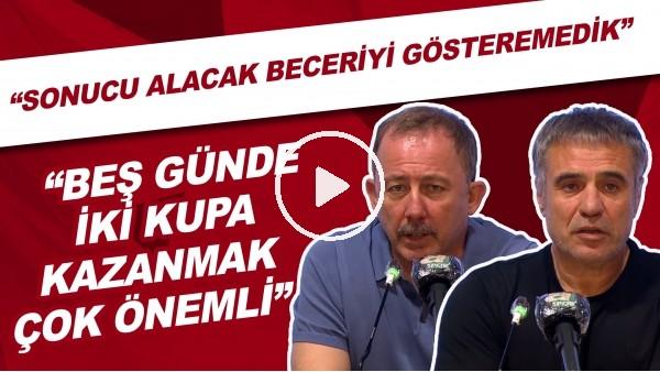 'Sergen Yalçın ve Ersun Yanal'ın açıklamaları