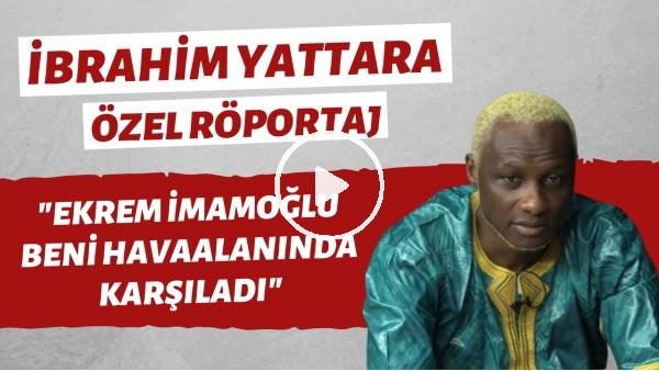 'Yattara Röportajı | Ekrem İmamoğlu, Trabzonspor, Survivor