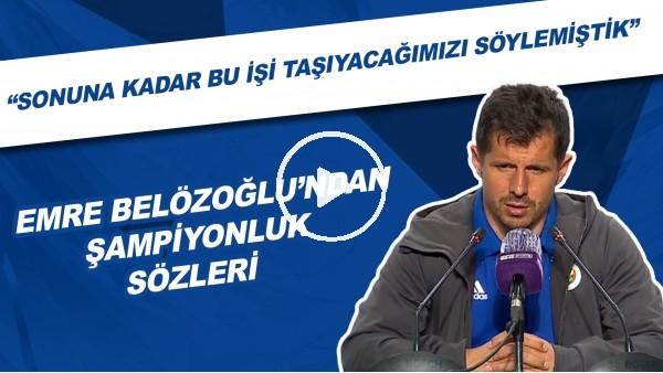 """'Emre Belözoğlu'ndan şampiyonluk sözleri! """"Sonuna kadar bu işi taşıyacağımızı söylemiştik"""""""