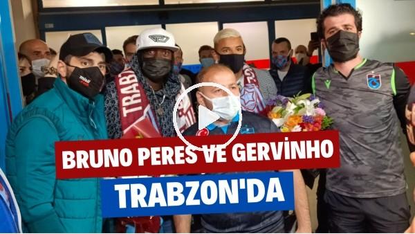 'Bruno Peres ve Gervinho, Trabzon'da!
