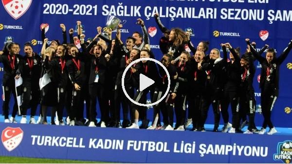 'Kadınlar Futbol Ligi Şampiyonu Beşiktaş düzenlenen törenle kupasını aldı