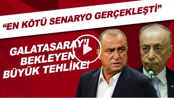 """'Galatasaray'ı bekleyen büyük tehlike! """"En kötü senaryo gerçekleşti.."""""""