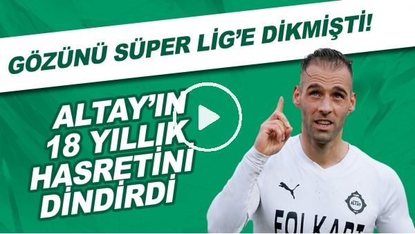 'Gözünü Süper Lig'e dikmişti | Paixao'nun golü Altay'ın 18 yıllık hasretini dindirdi!