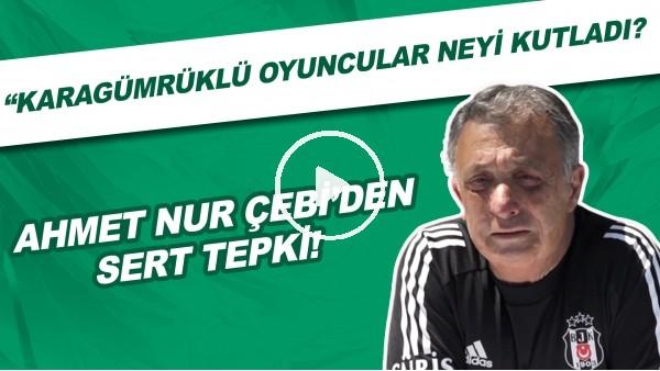 """'Ahmet Nur Çebi'den sert tepki! """"Karagümrüklü oyuncular neyi kutladı?"""""""