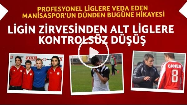 'Profesyonel liglere veda eden Manisaspor'un hikayesi | Birçok yıldız oyuncunun durağıydı