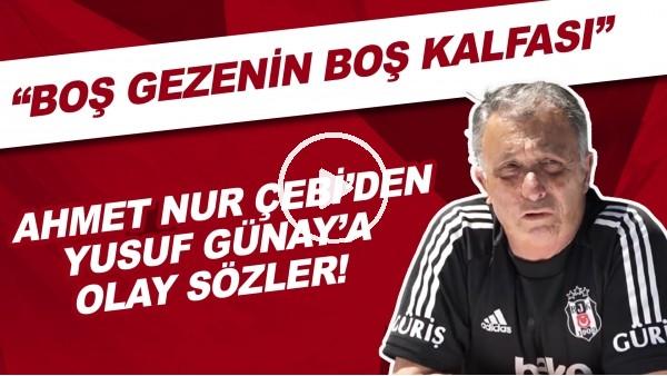 """'Ahmet Nur Çebi'den Yusuf Günay'a OLAY sözler! """"Boş gezenin boş kalfası..."""""""