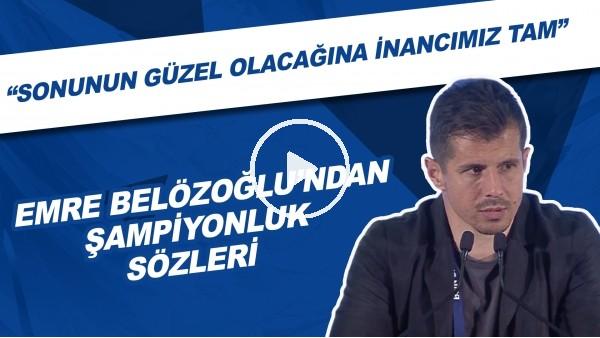 """'Emre Belözoğlu'ndan şampiyonluk sözleri! """"Sonunun güzel olacağına inancımız tam"""""""