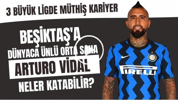 'Beşiktaş'a dünyaca ünlü orta saha Arturo Vidal neler katabilir? | 3 büyük ligde müthiş kariyer