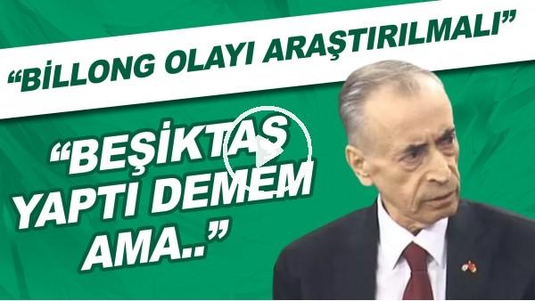 """'Mustafa Cengiz: """"Beşiktaş yaptı demem ama Billong olayı araştırılmalı"""""""