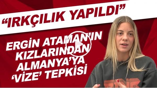 """Ergin Ataman'ın kızlarından Almanya'ya 'vize' tepkisi! """"Irkçılık yapıldı"""""""