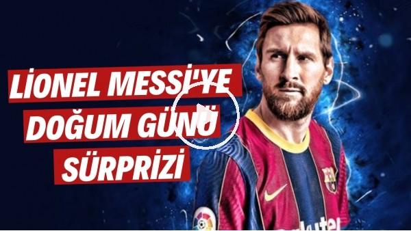 'Lioen Messi'ye doğum günü sürprizi