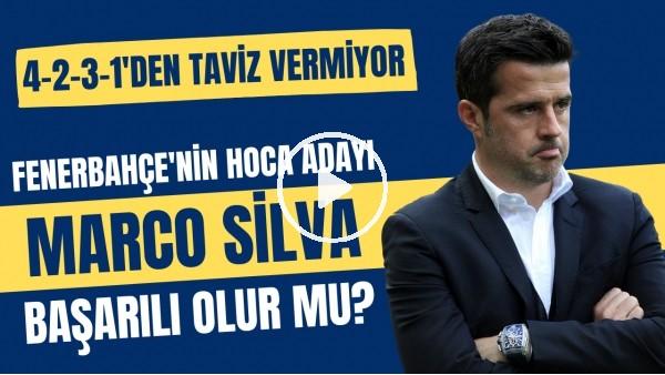 'Fenerbahçe'nin hoca adayı Marco Silva başarılı olur mu?  | 4-2-3-1'den taviz vermiyor
