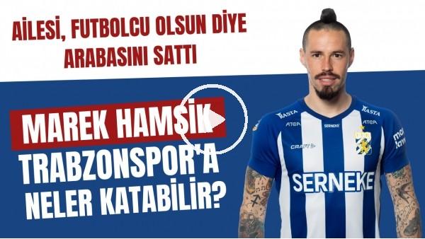 'Trabzonspor'un ilgilendiği Marek Hamsik'i yakından tanıyalım | Trabzonspor'a neler katar?