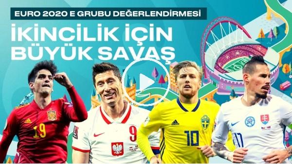 EURO 2020 E Grubu'ndaki takımların incelemesi | İkincilik için büyük savaş