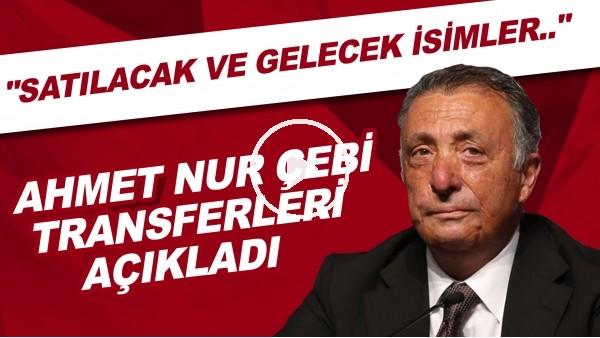 """'Ahmet Nur Çebi transferleri açıkladı! """"Satılacak ve gelecek isimler.."""""""