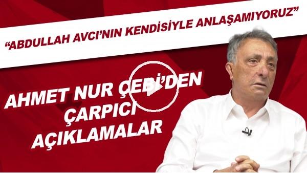 """'Ahmet Nur Çebi'den çarpıcı açıklamalar! """"Abdullah Avcı'nın kendisiyle anlaşamıyoruz"""""""