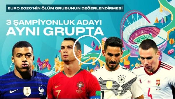 EURO 2020'nin ölüm grubunun değerlendirmesi | 3 şampiyonluk adayı aynı grupta