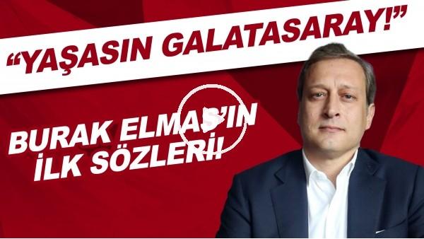 """'Galatasaray'da başkanlık seçimini kazanan Burak Elmas'ın ilk sözleri! """"Yaşasın Galatasaray"""""""