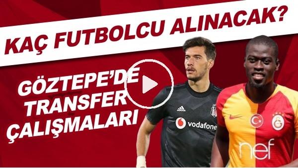 'Göztepe'de transfer çalışmaları | Kaç futbolcu alınacak?