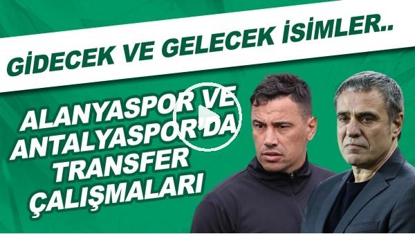 'Alanyaspor ve Antalyaspor'da transfer çalışmaları | Gidecek ve gelecek isimler..