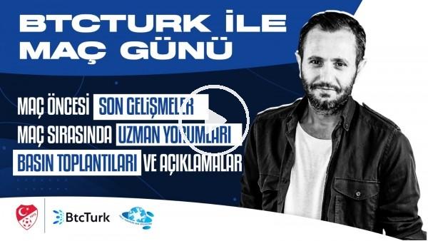 BtcTurk ile Maç Günü | Türkiye - İtalya