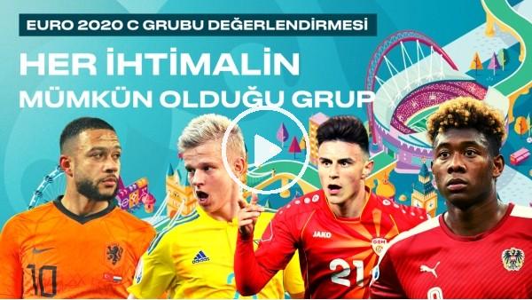EURO 2020 C Grubu Değerlendirmesi | Her ihtimalin mümkün olduğu grup