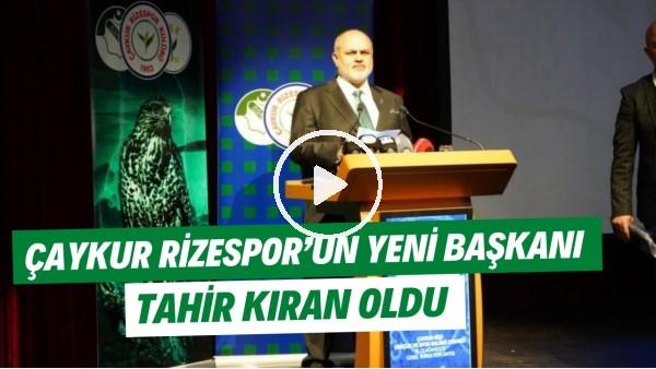'Çaykur Rizespor'un yeni başkanı Tahir Kıran oldu