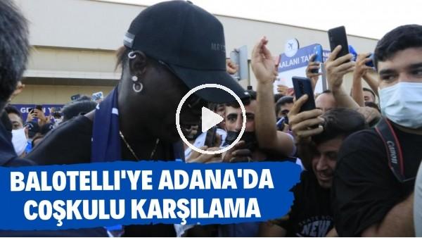 'Mario Balotelli'ye Adana'da coşkulu karşılama