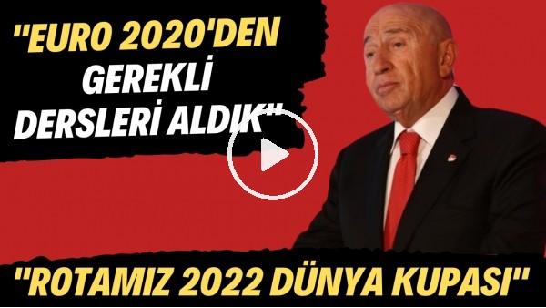 """'Nihat Özdemir: """"EURO 2020'den gerekli dersleri aldık. Rotamız 2022 Dünya Kupası"""""""