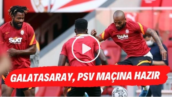 'Galatasaray, PSV maçına hazır