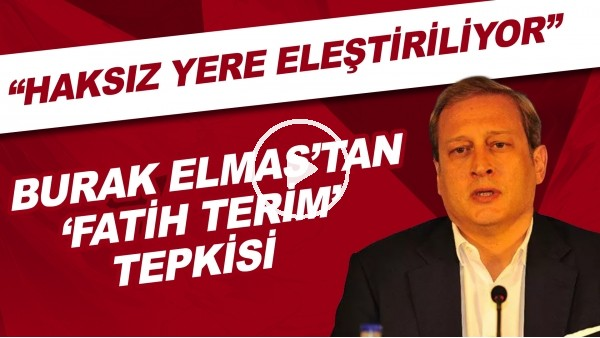 """'Burak Elmas'tan 'Fatih Terim' tepkisi! """"Haksız yere eleştiriliyor"""""""