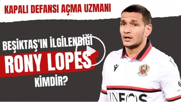 'Beşiktaş'ın ilgilendiği Rony Lopes kimdir? | Kapalı defansı açma uzmanı
